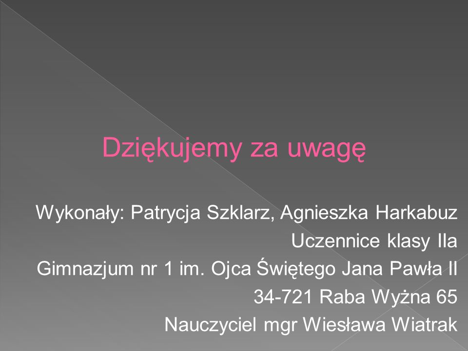 Dziękujemy za uwagę Wykonały: Patrycja Szklarz, Agnieszka Harkabuz