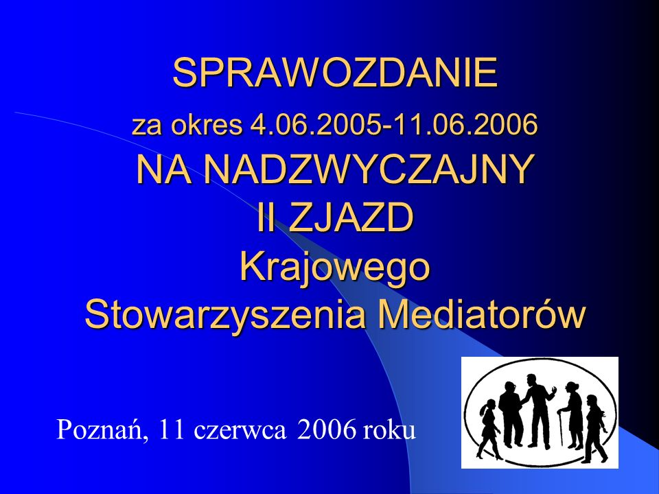 SPRAWOZDANIE za okres 4. 06. 2005-11. 06