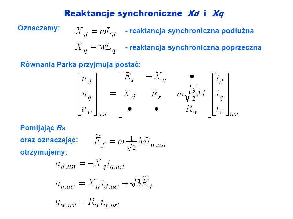 Reaktancje synchroniczne Xd i Xq