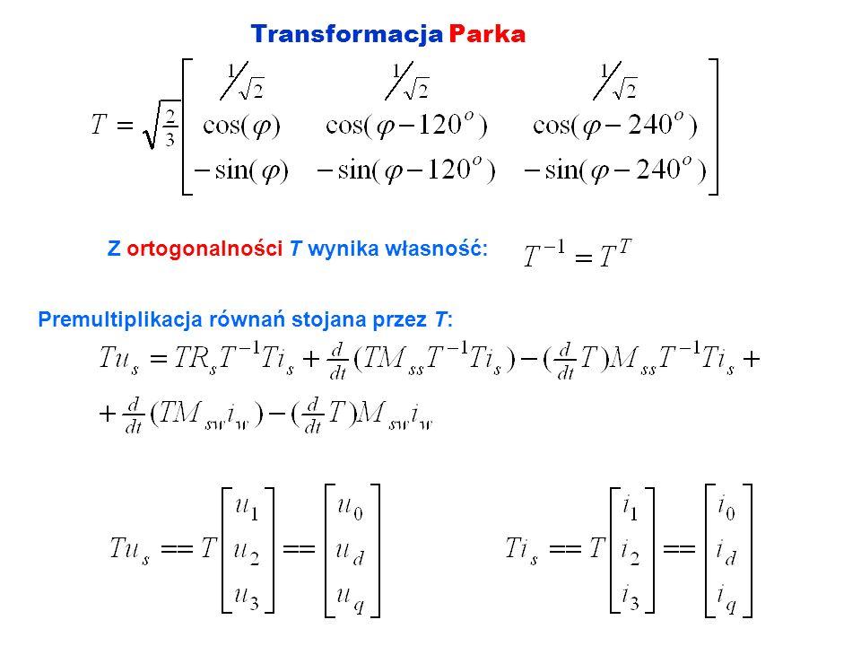 Transformacja Parka Z ortogonalności T wynika własność: