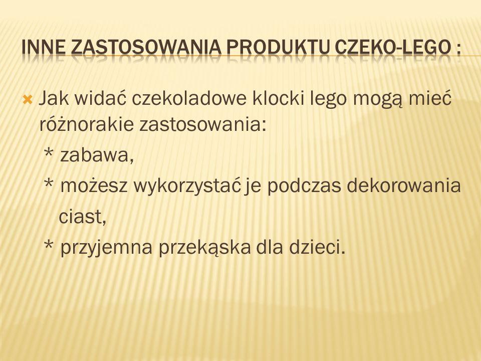 Inne zastosowania produktu czeko-lego :