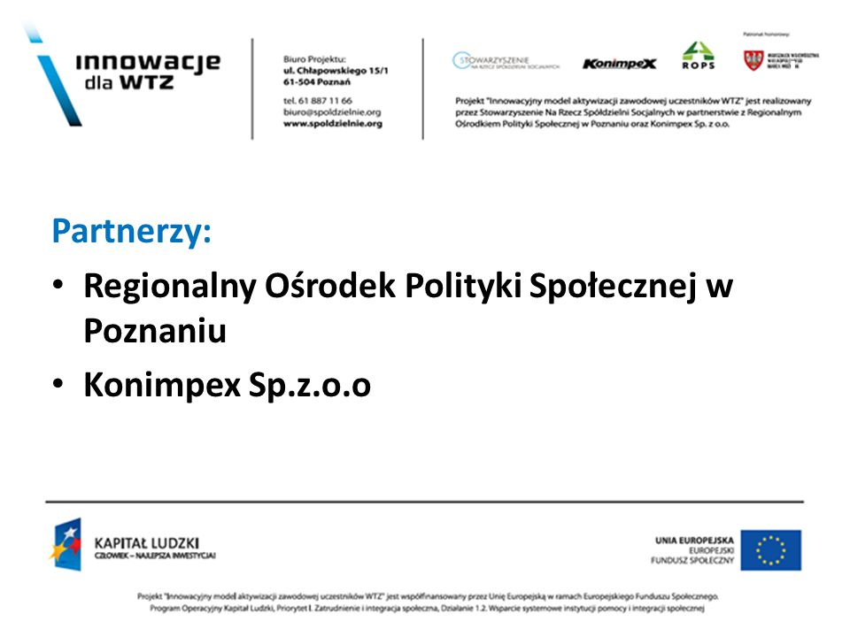 l Partnerzy: Regionalny Ośrodek Polityki Społecznej w Poznaniu