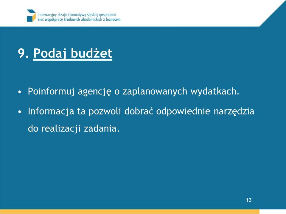 9. Podaj budżet Poinformuj agencję o zaplanowanych wydatkach.