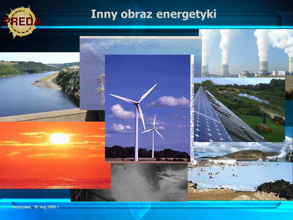 Inny obraz energetyki Warszawa, 16 maj 2006 r.