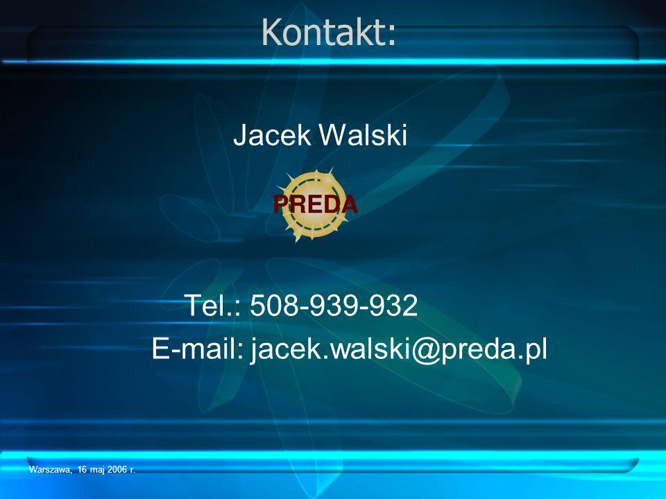 Kontakt: Jacek Walski Tel.: 508-939-932 E-mail: jacek.walski@preda.pl