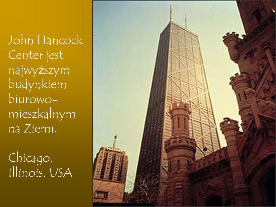 John Hancock Center jest najwyższym budynkiem biurowo-mieszkalnym na Ziemi.