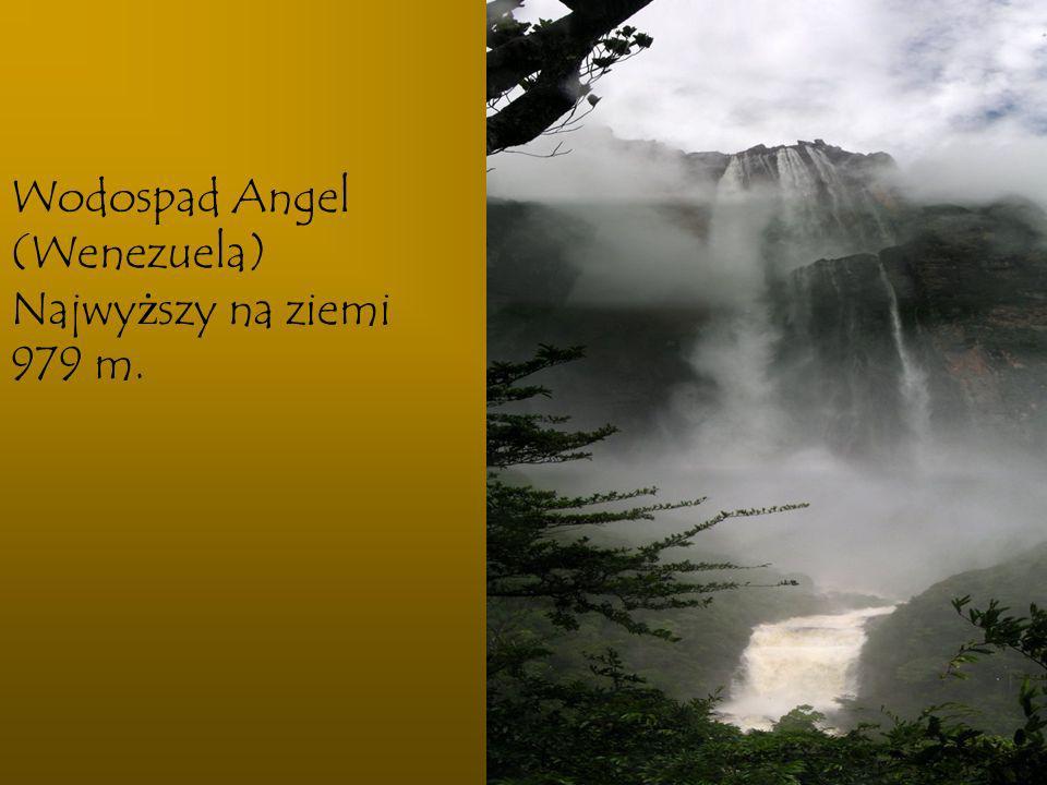 Wodospad Angel (Wenezuela) Najwyższy na ziemi 979 m.