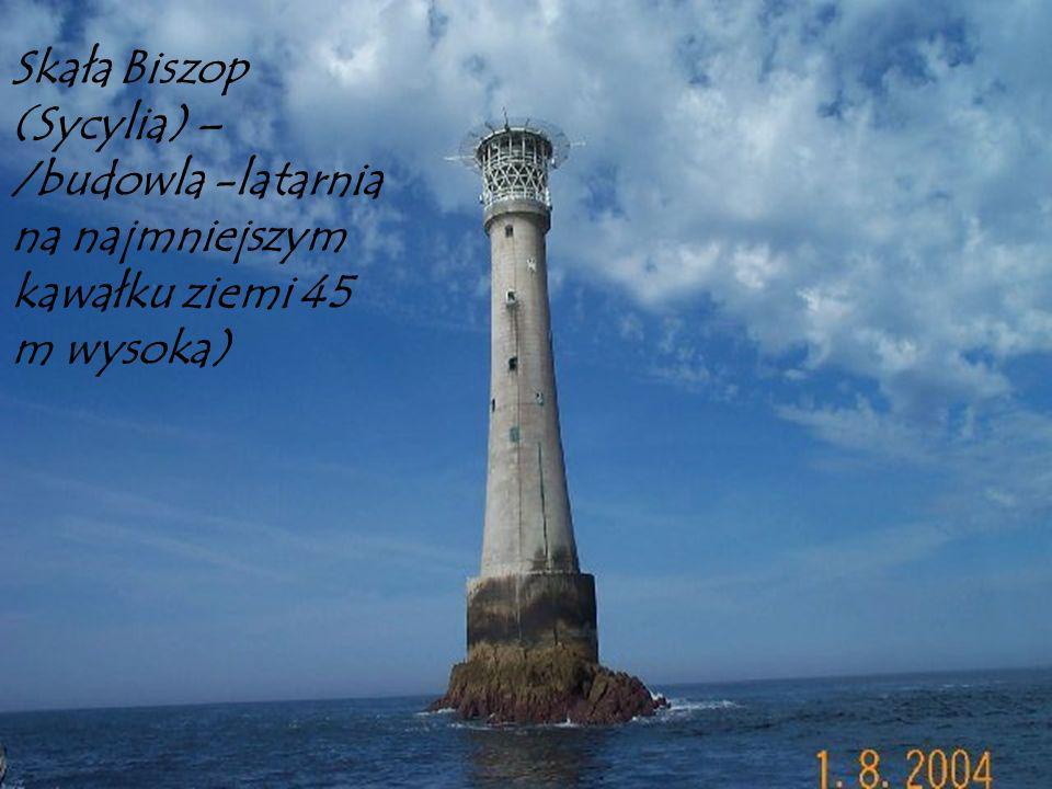 Skała Biszop (Sycylia) –/budowla -latarnia na najmniejszym kawałku ziemi 45 m wysoka)