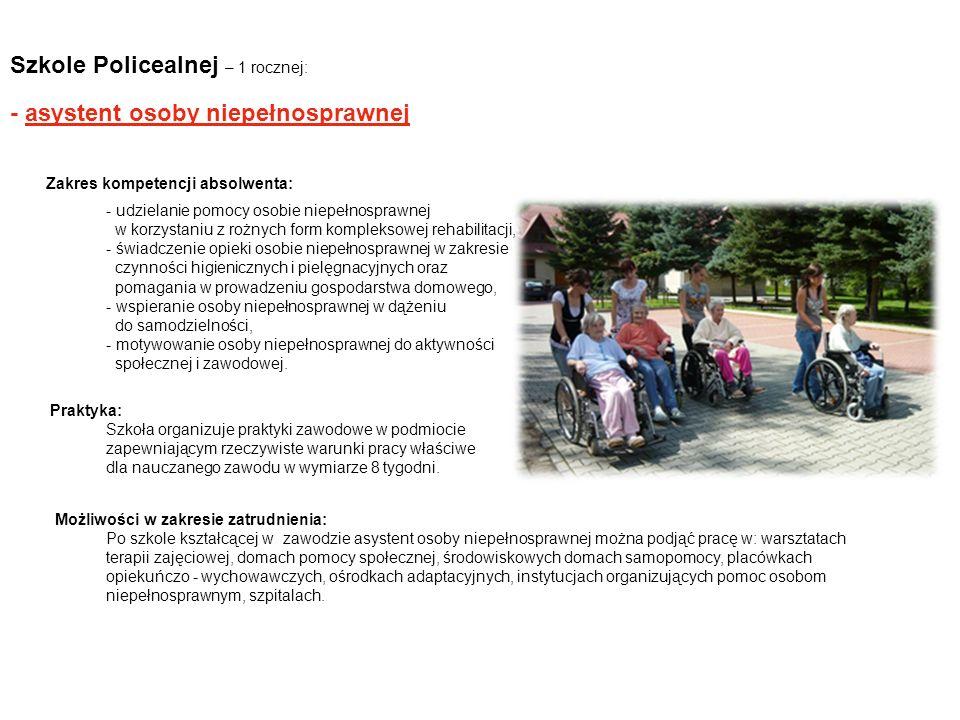Szkole Policealnej – 1 rocznej: - asystent osoby niepełnosprawnej