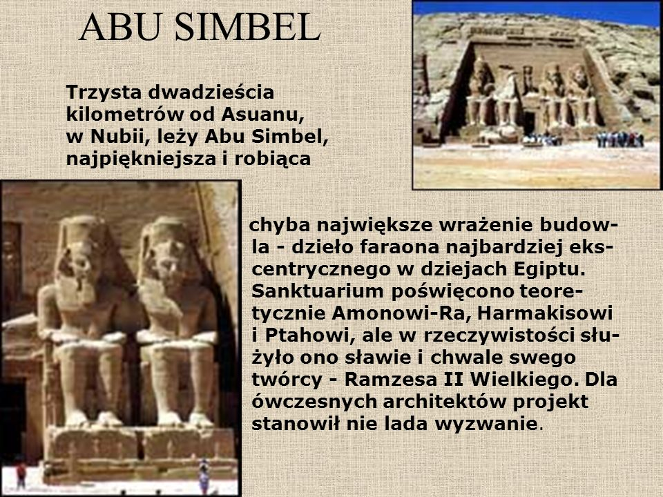 ABU SIMBEL Trzysta dwadzieścia kilometrów od Asuanu,