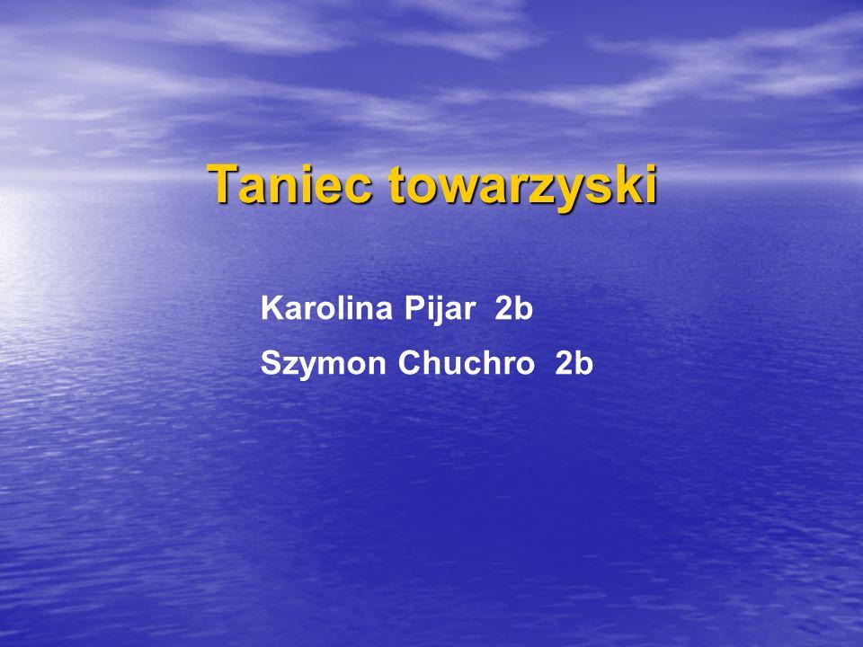 Taniec towarzyski Karolina Pijar 2b Szymon Chuchro 2b