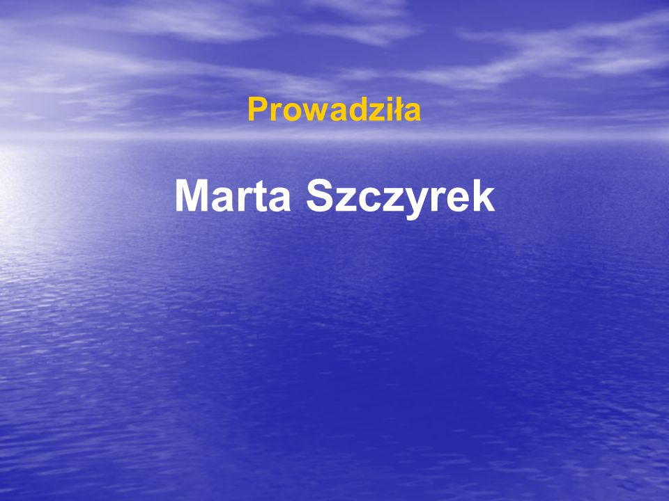 Prowadziła Marta Szczyrek