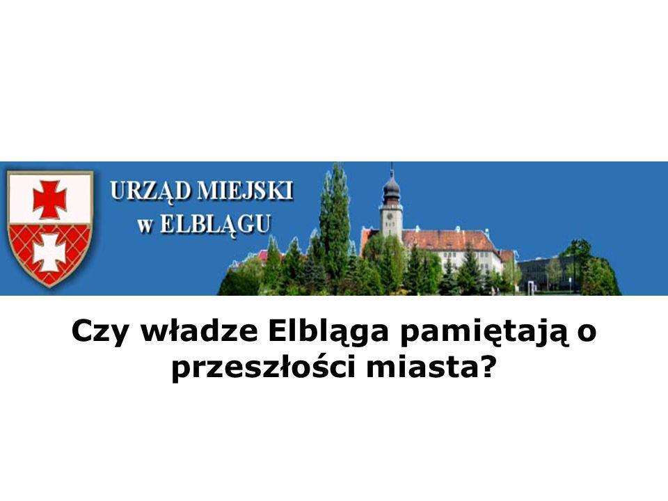 Władze samorządowe miasta Elbląga Elbląg dawniej …