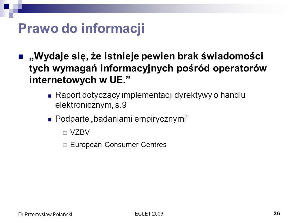 """Prawo do informacji """"Wydaje się, że istnieje pewien brak świadomości tych wymagań informacyjnych pośród operatorów internetowych w UE."""