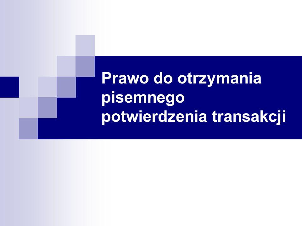 Prawo do otrzymania pisemnego potwierdzenia transakcji