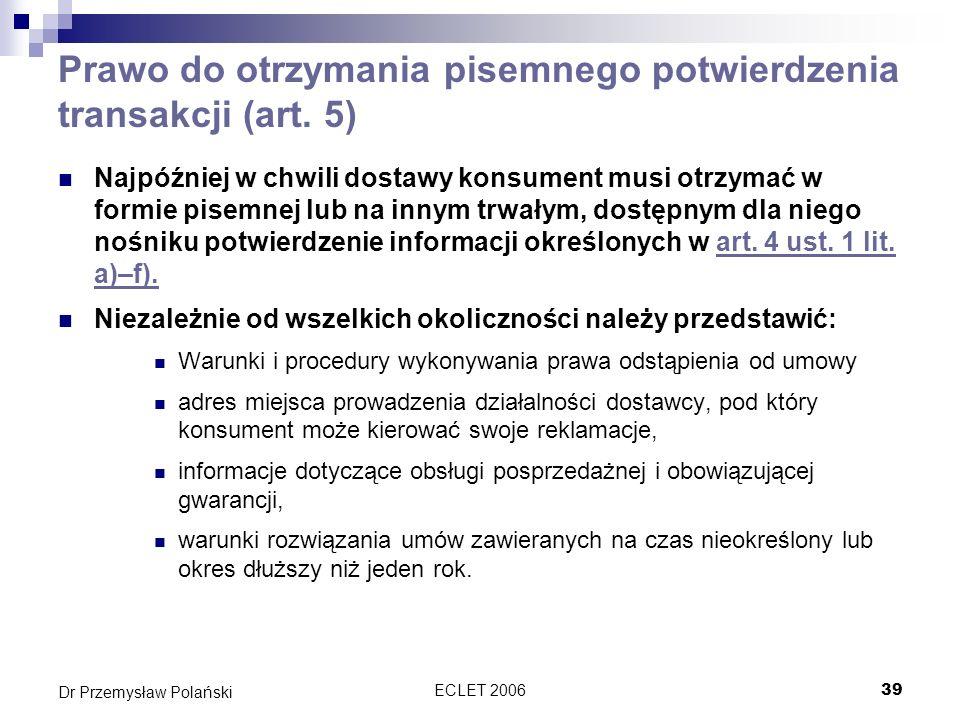 Prawo do otrzymania pisemnego potwierdzenia transakcji (art. 5)