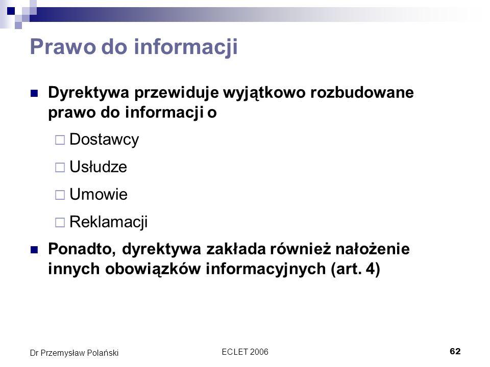 Prawo do informacji Dyrektywa przewiduje wyjątkowo rozbudowane prawo do informacji o. Dostawcy. Usłudze.