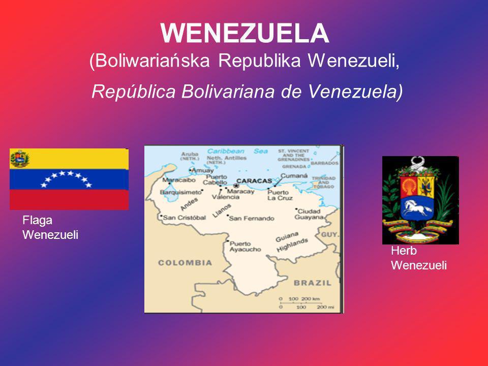 WENEZUELA (Boliwariańska Republika Wenezueli, República Bolivariana de Venezuela)