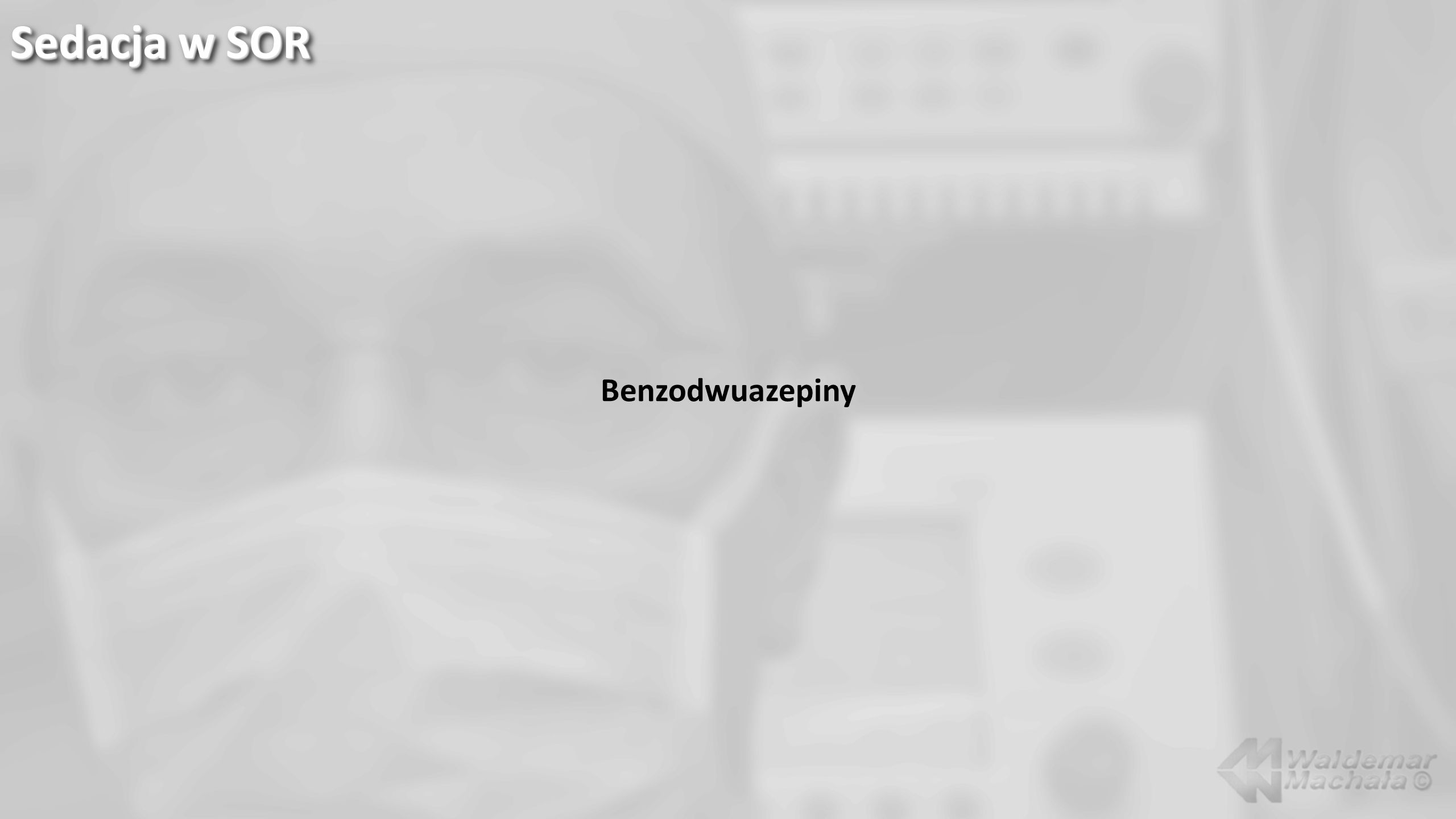 Sedacja w SOR Benzodwuazepiny