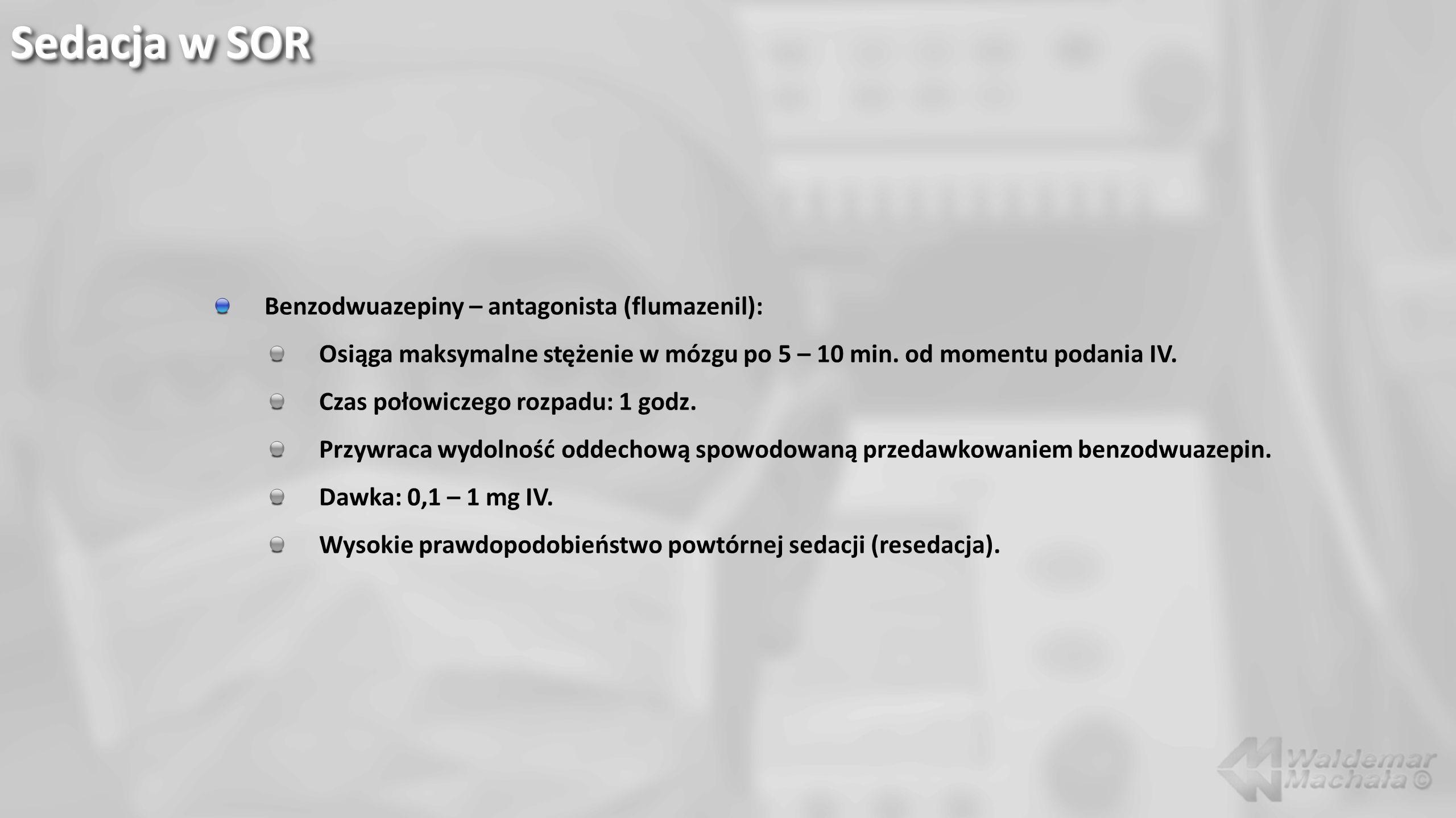 Sedacja w SOR Benzodwuazepiny – antagonista (flumazenil):