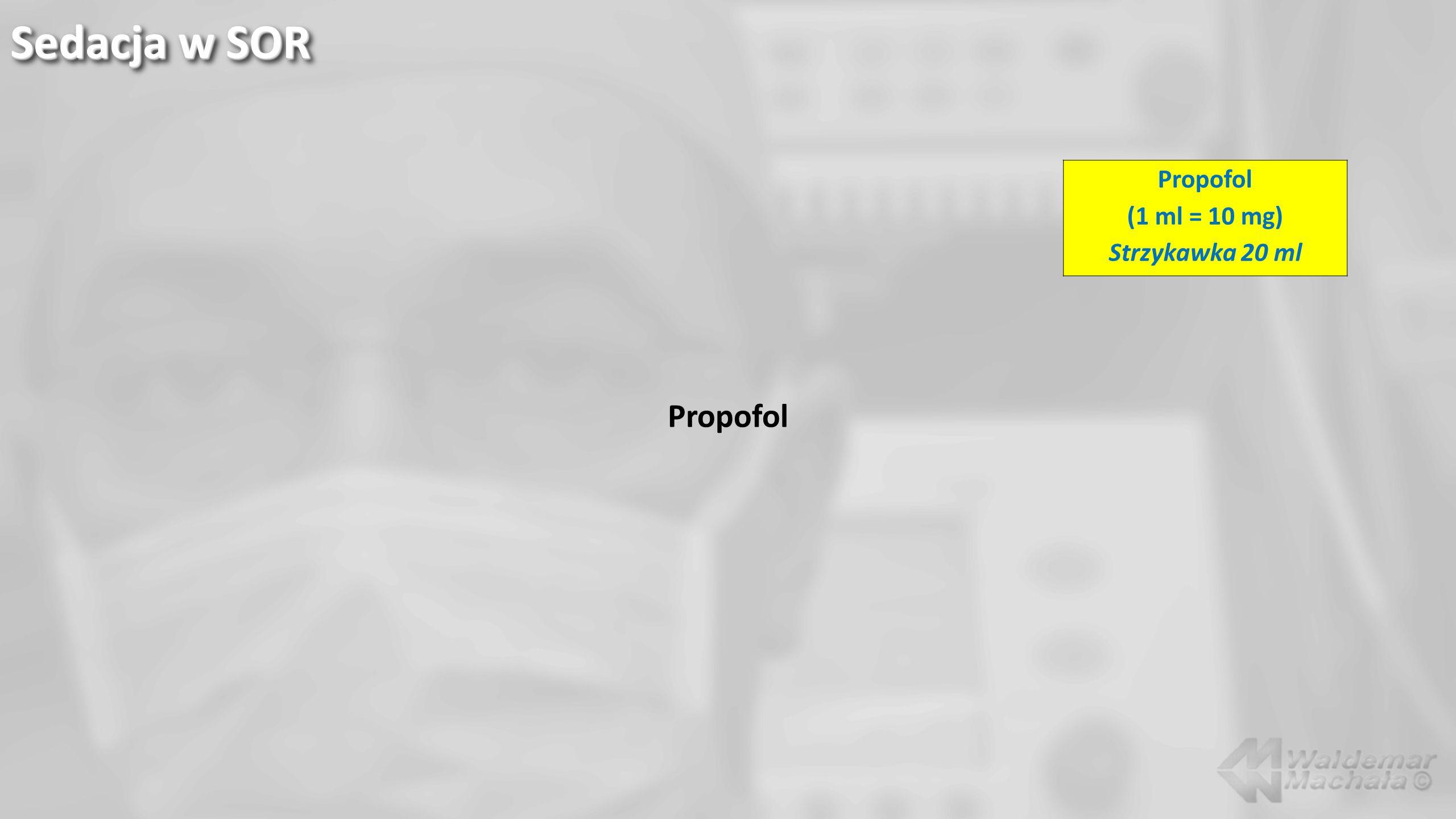 Sedacja w SOR Propofol Propofol (1 ml = 10 mg) Strzykawka 20 ml