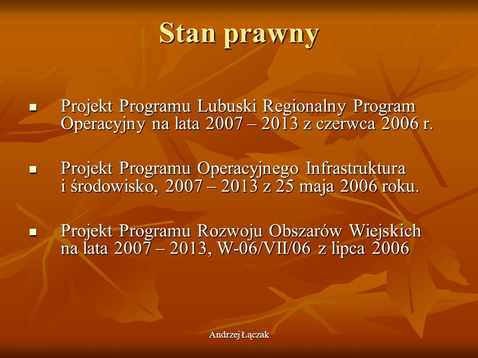 Stan prawny Projekt Programu Lubuski Regionalny Program Operacyjny na lata 2007 – 2013 z czerwca 2006 r.