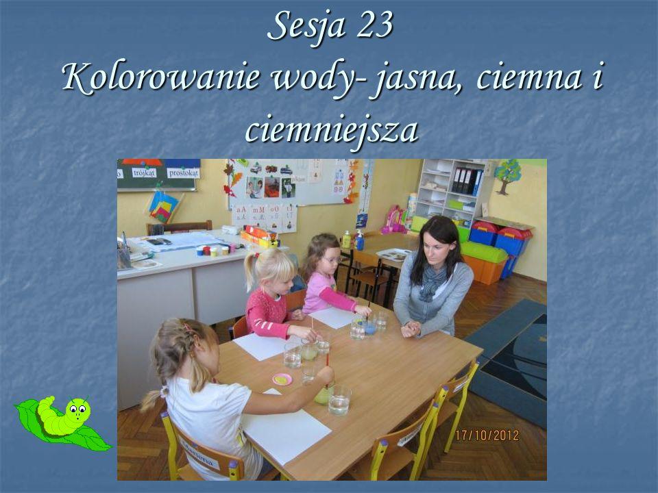Sesja 23 Kolorowanie wody- jasna, ciemna i ciemniejsza