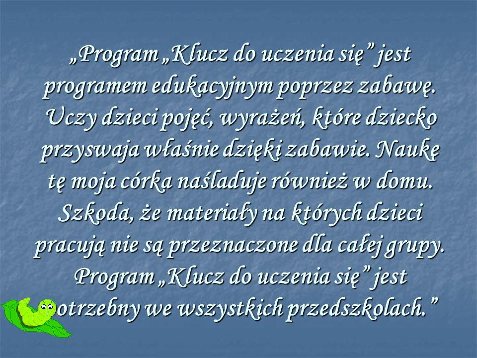 """""""Program """"Klucz do uczenia się jest programem edukacyjnym poprzez zabawę."""