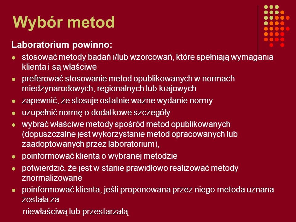 Wybór metod Laboratorium powinno: