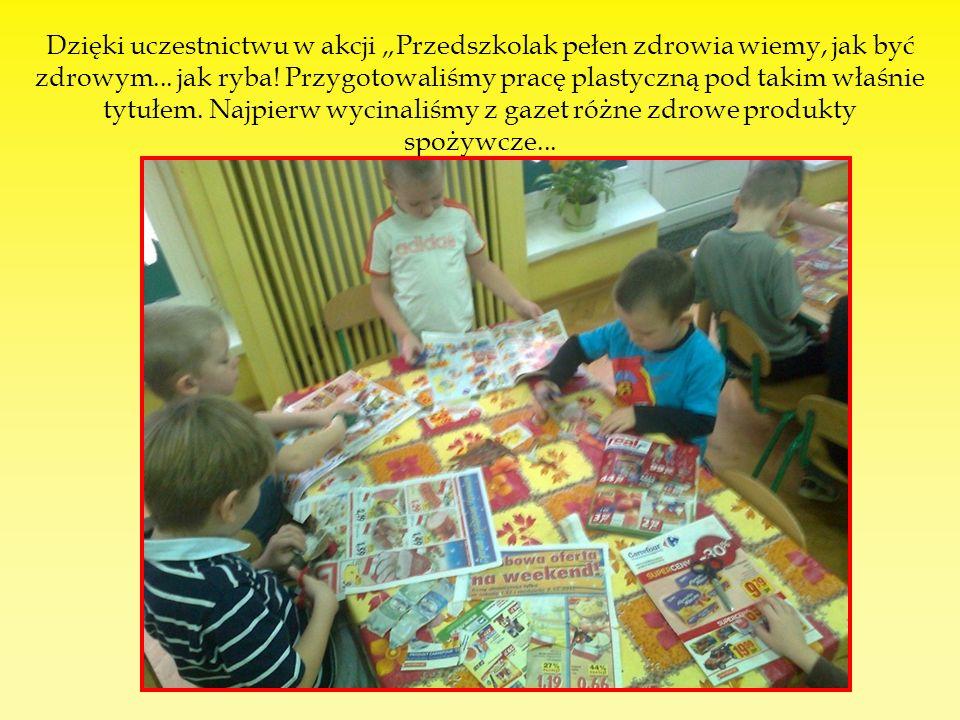 """Dzięki uczestnictwu w akcji """"Przedszkolak pełen zdrowia wiemy, jak być zdrowym..."""