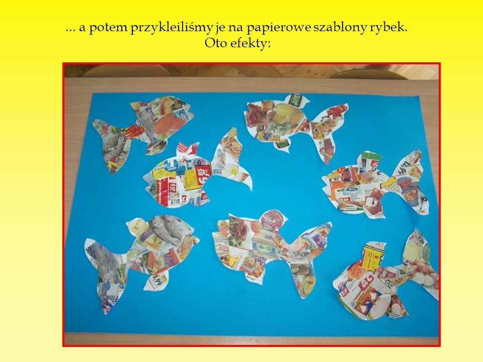 ... a potem przykleiliśmy je na papierowe szablony rybek.