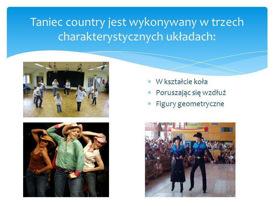 Taniec country jest wykonywany w trzech charakterystycznych układach: