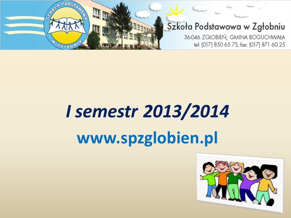 I semestr 2013/2014 www.spzglobien.pl