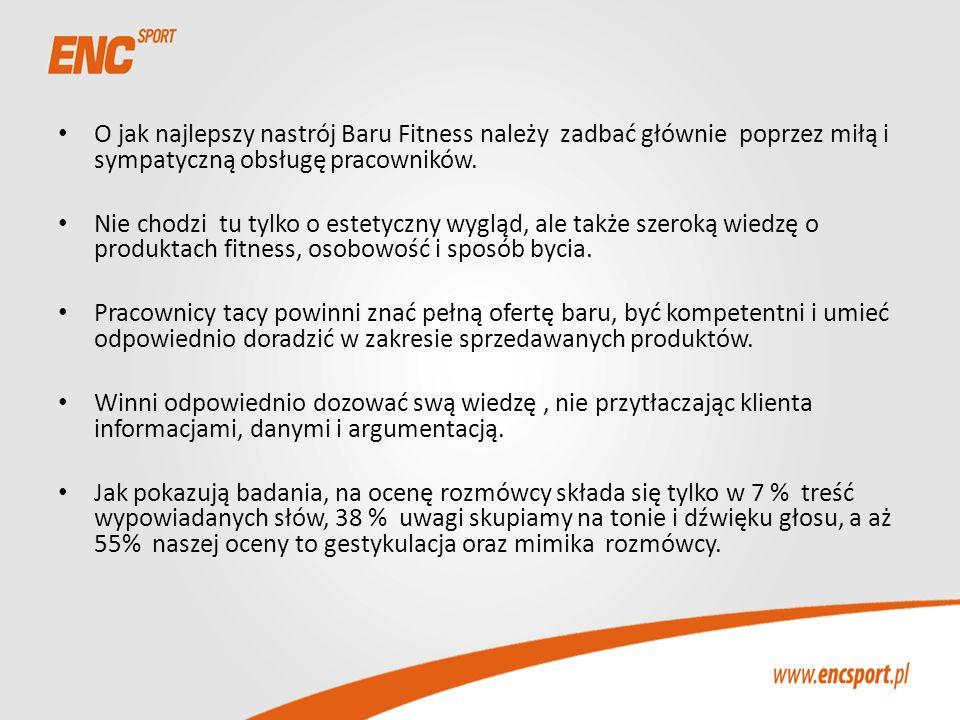 O jak najlepszy nastrój Baru Fitness należy zadbać głównie poprzez miłą i sympatyczną obsługę pracowników.