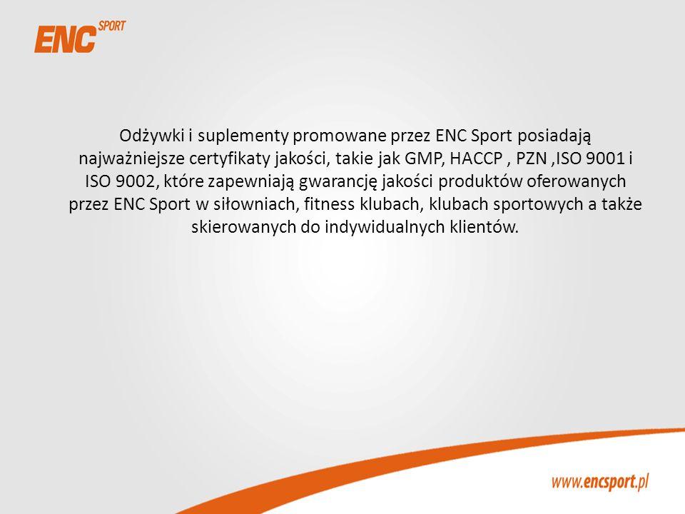 Odżywki i suplementy promowane przez ENC Sport posiadają najważniejsze certyfikaty jakości, takie jak GMP, HACCP , PZN ,ISO 9001 i ISO 9002, które zapewniają gwarancję jakości produktów oferowanych przez ENC Sport w siłowniach, fitness klubach, klubach sportowych a także skierowanych do indywidualnych klientów.