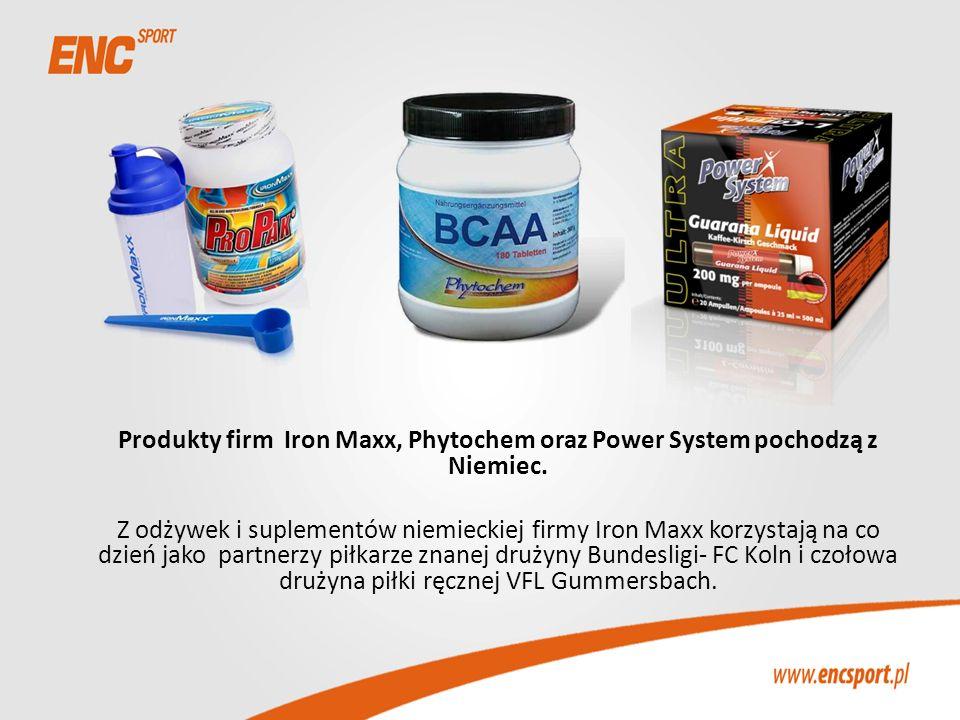 Produkty firm Iron Maxx, Phytochem oraz Power System pochodzą z Niemiec.