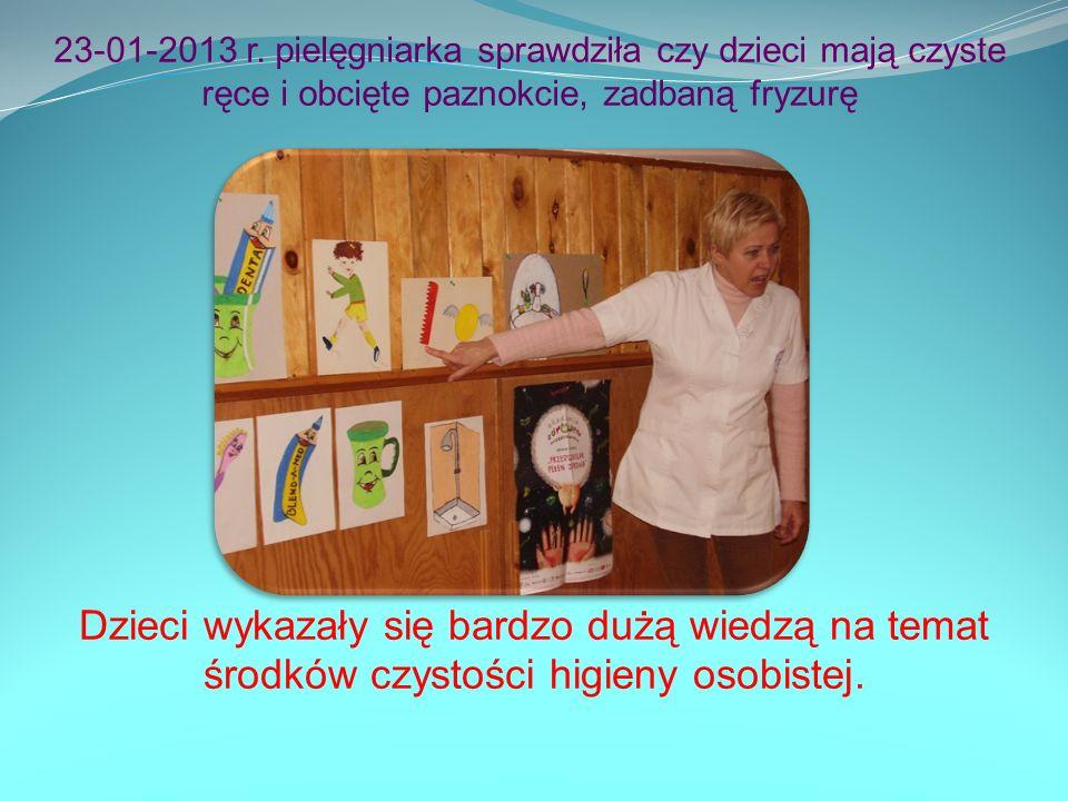 23-01-2013 r. pielęgniarka sprawdziła czy dzieci mają czyste ręce i obcięte paznokcie, zadbaną fryzurę