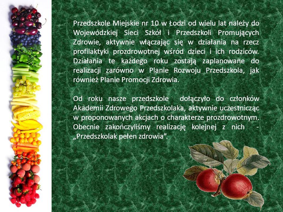 Przedszkole Miejskie nr 10 w Łodzi od wielu lat należy do Wojewódzkiej Sieci Szkół i Przedszkoli Promujących Zdrowie, aktywnie włączając się w działania na rzecz profilaktyki prozdrowotnej wśród dzieci i ich rodziców. Działania te każdego roku zostają zaplanowane do realizacji zarówno w Planie Rozwoju Przedszkola, jak również Planie Promocji Zdrowia.