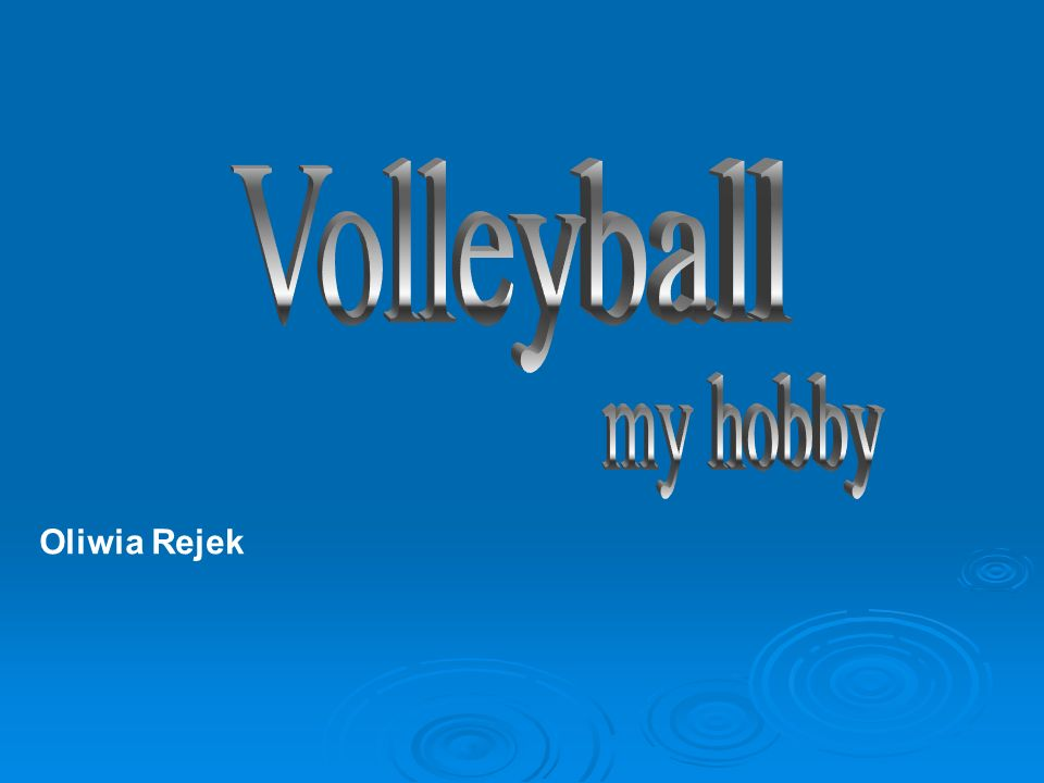 Volleyball my hobby Oliwia Rejek
