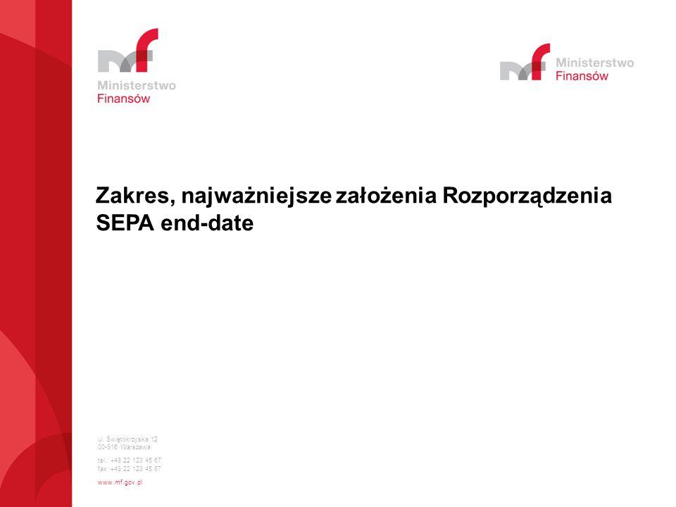 Zakres, najważniejsze założenia Rozporządzenia SEPA end-date