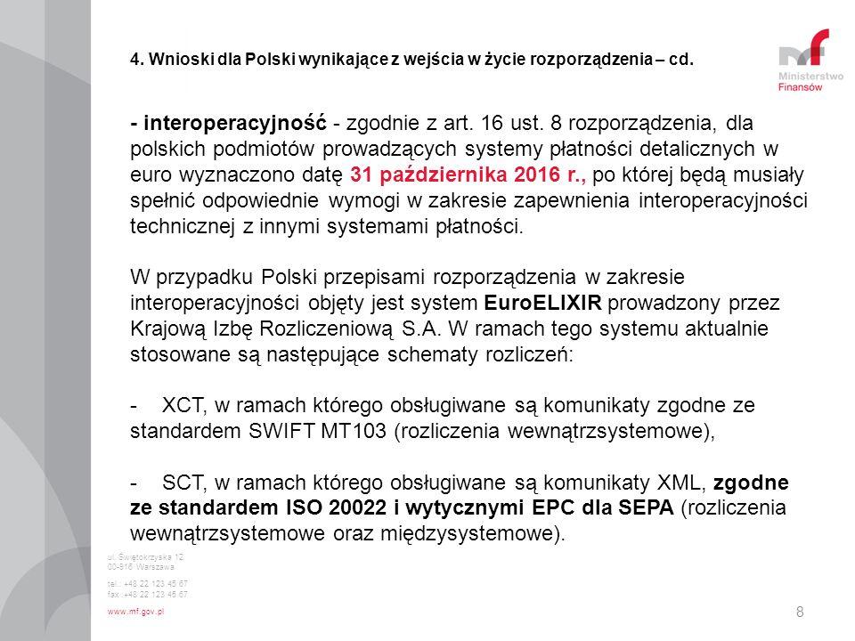 - interoperacyjność - zgodnie z art. 16 ust. 8 rozporządzenia, dla