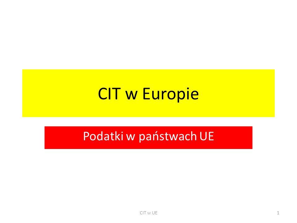 CIT w Europie Podatki w państwach UE CIT w UE