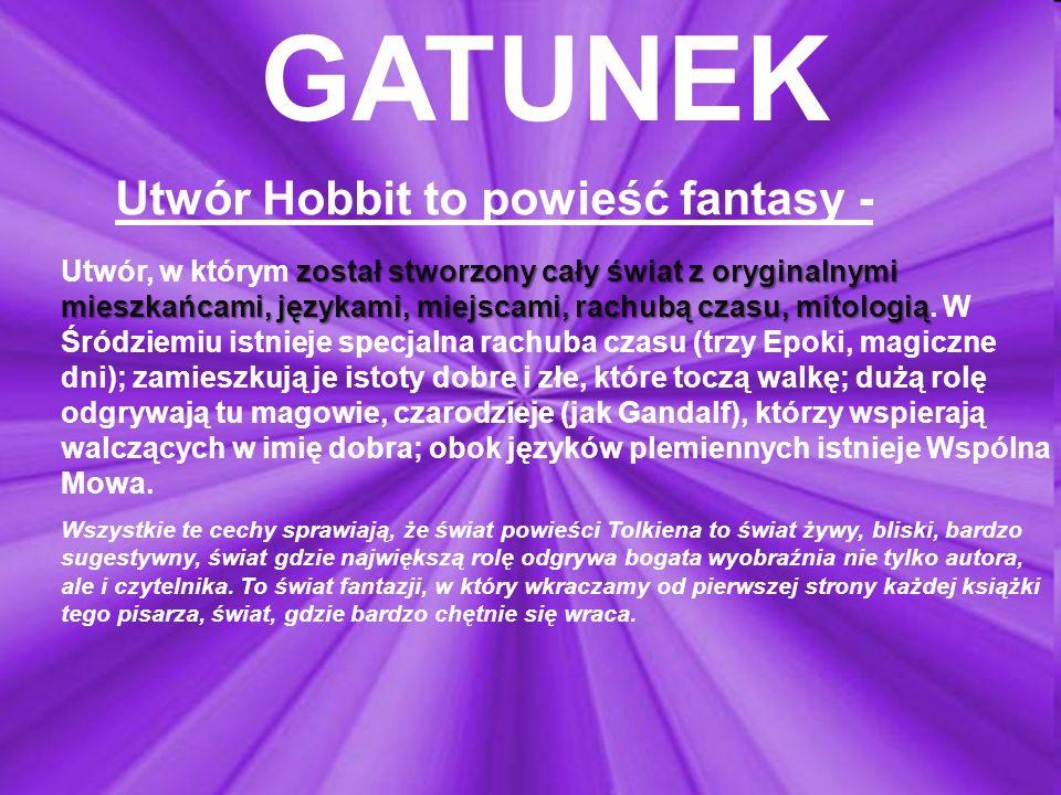 GATUNEK Utwór Hobbit to powieść fantasy -