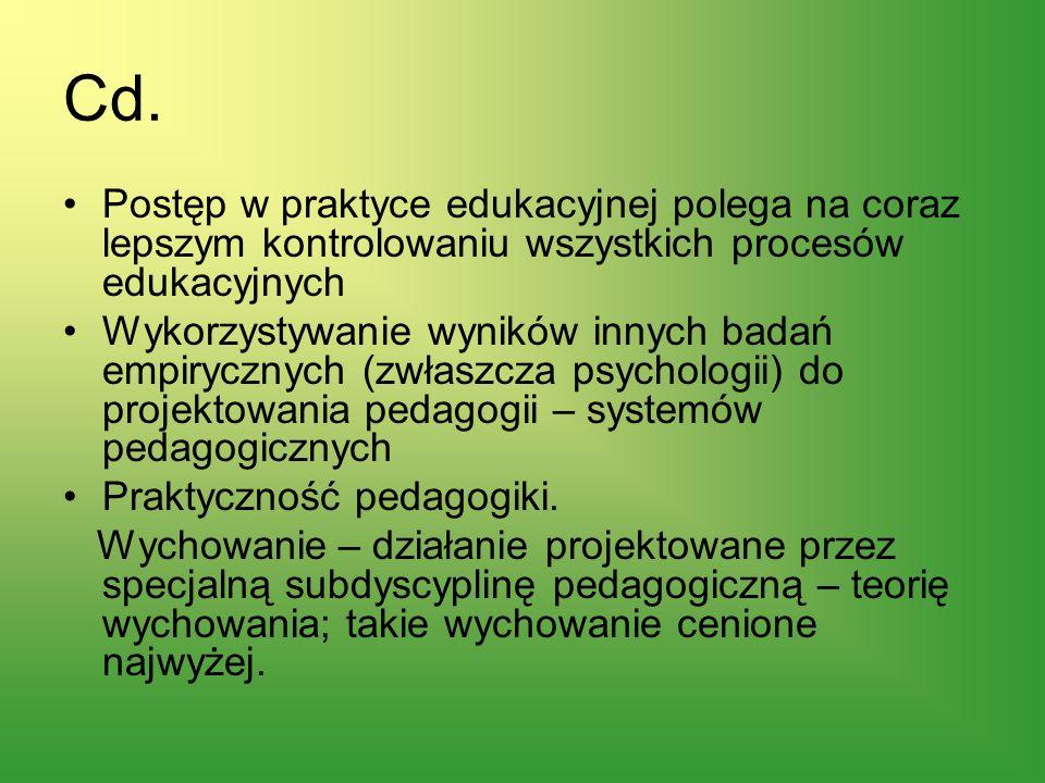 Cd. Postęp w praktyce edukacyjnej polega na coraz lepszym kontrolowaniu wszystkich procesów edukacyjnych.