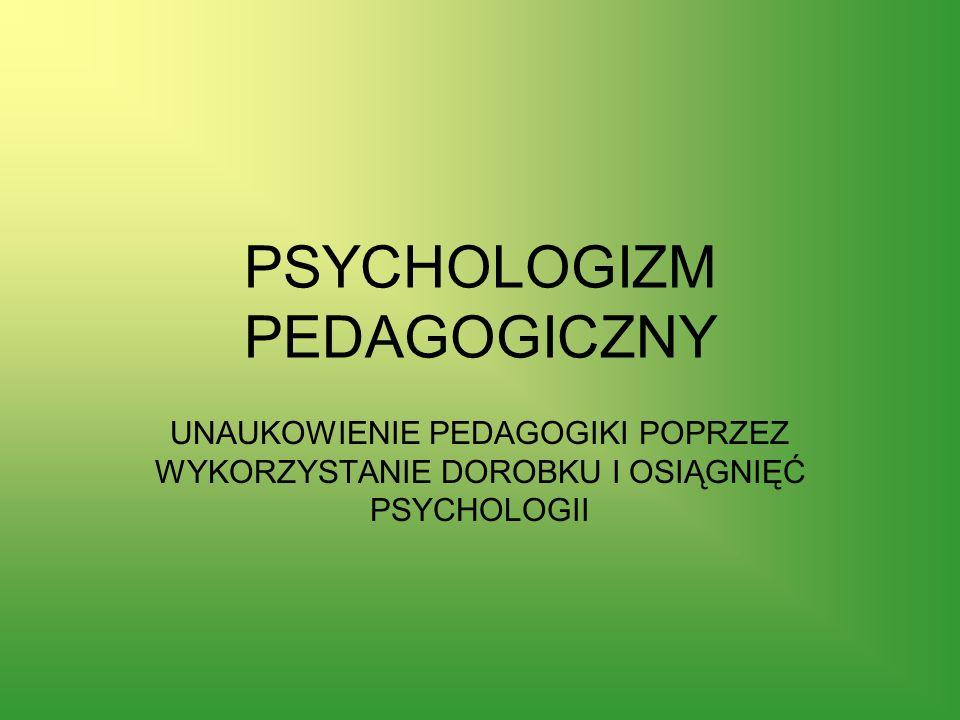 PSYCHOLOGIZM PEDAGOGICZNY