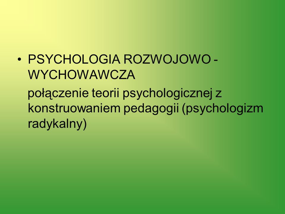 PSYCHOLOGIA ROZWOJOWO - WYCHOWAWCZA
