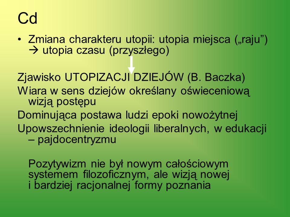 """Cd Zmiana charakteru utopii: utopia miejsca (""""raju )  utopia czasu (przyszłego) Zjawisko UTOPIZACJI DZIEJÓW (B. Baczka)"""