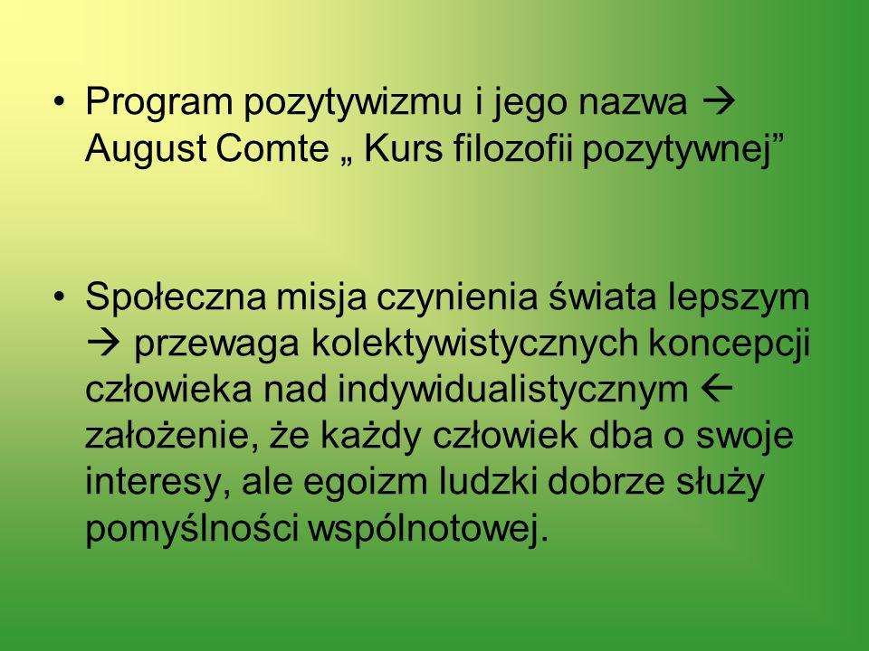 """Program pozytywizmu i jego nazwa  August Comte """" Kurs filozofii pozytywnej"""