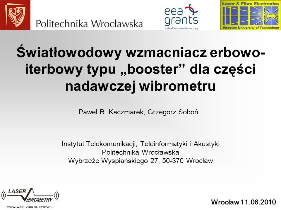 """Światłowodowy wzmacniacz erbowo-iterbowy typu """"booster dla części nadawczej wibrometru"""