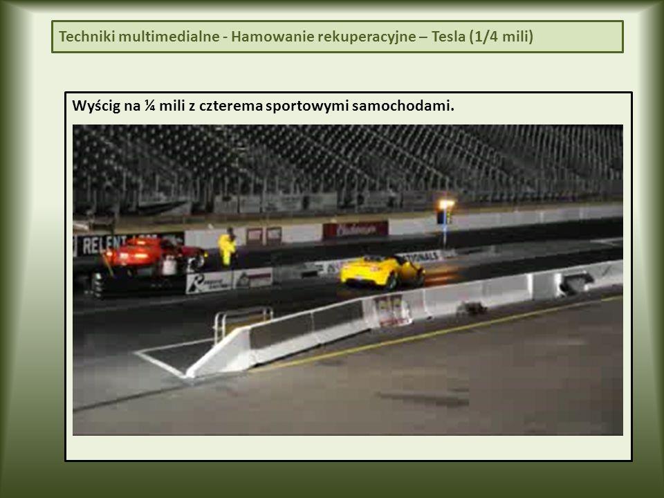 Techniki multimedialne - Hamowanie rekuperacyjne – Tesla (1/4 mili)